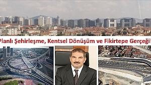 Planlı Şehirleşme, Kentsel Dönüşüm ve Fikirtepe Gerçeği!