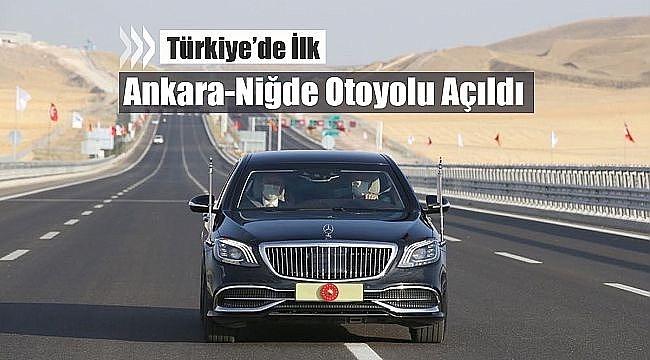 Ankara-Niğde Otoyolu Acıkuyu Kavşağı-Alayhan Kavşağı trafiğe açıldı